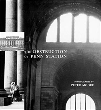 The Destruction of Penn Station 9781891024054