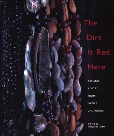 The Dirt is Red Here: Contemporary Native California Poetry and Art 9781890771546