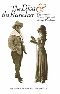 The Diva & the Rancher: The Story of Norma Piper and George Pocaterra 9781894765701