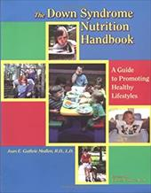 The Down Syndrome Nutrition Handbook: A Guide to Promoting Healthy Lifestyles