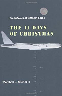 The Eleven Days of Christmas: America's Last Vietnam Battle 9781893554245