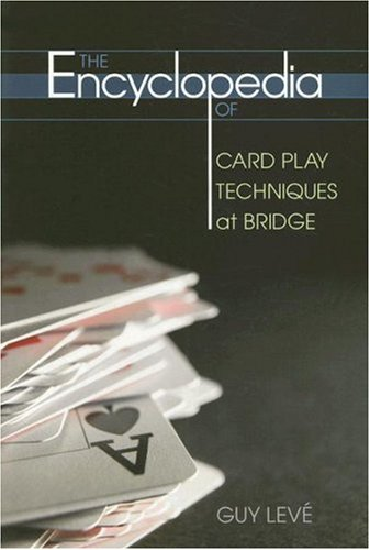 The Encyclopedia of Card Play Techniques at Bridge 9781897106259