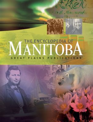 The Encyclopedia of Manitoba 9781894283717