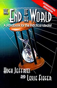The End of the World and What to Do about It: A Handbook for the Practical Idealist 9781893475304