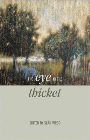 The Eye in the Thicket: Essays at a Natural History 9781894345316
