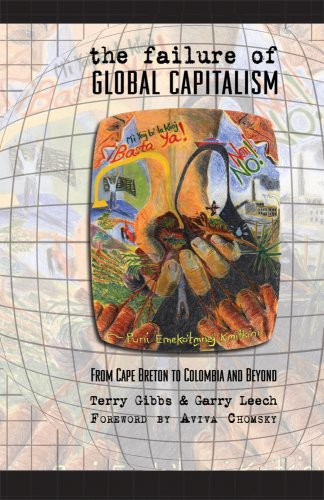 The Failure of Global Capitalism: From Cape Breton to Colombia and Beyond 9781897009321