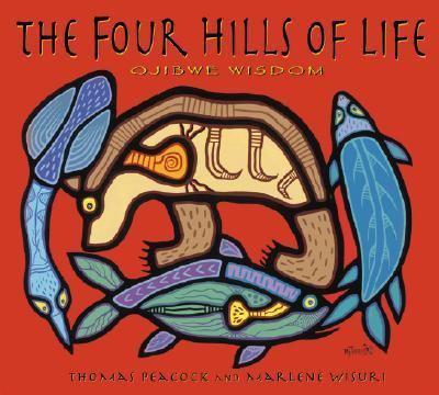 The Four Hills of Life: Ojibwe Wisdom 9781890434717