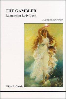 The Gambler: Romancing Lady Luck 9781894574198