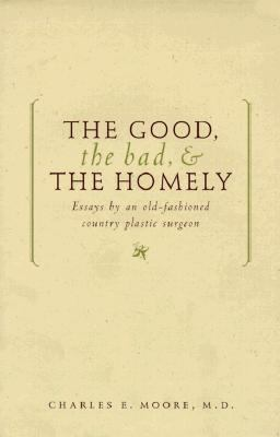 The Good, the Bad, and the Homely 9781893357037