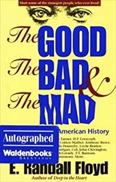 The Good, the Bad & the Mad: Weird People in American History 7710780