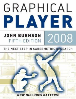 The Graphical Player: The Next Step in Sabermetric Research 9781891566530