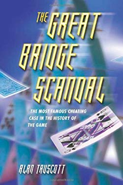 The Great Bridge Scandal: The Most Famous Cheating Case in the History of the Game 9781894154673