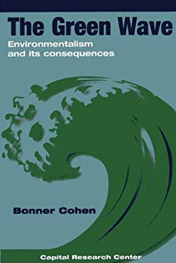 The Green Wave: Environmentalism and Its Consequences 9781892934116