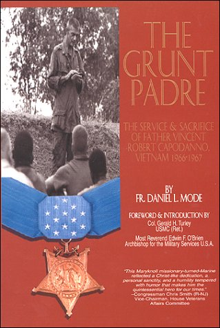 The Grunt Padre: Father Vincent Robert Capodanno Vietnam 1966-1967 9781891280085