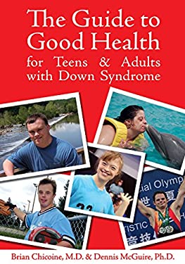The Guide to Good Health for Teens & Adults with Down Syndrome 9781890627898