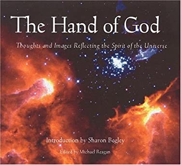 The Hand of God: Thoughts and Images Reflecting the Spirit of the Universe 9781890151522