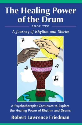 Healing Power of the Drum, Book Two: A Journey of Rhythm and Stories 9781890765200