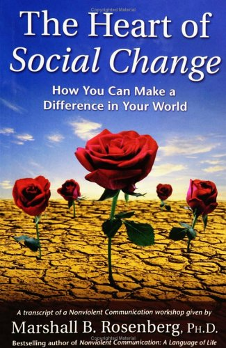 The Heart of Social Change: How to Make a Difference in Your World 9781892005106