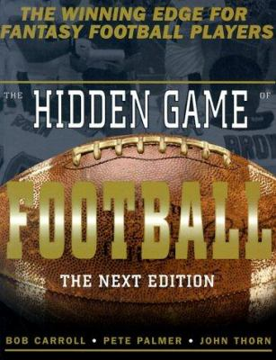 The Hidden Game of Football: The Next Edition 9781892129017