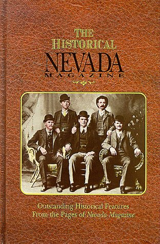 The Historical Nevada Magazine: Outstanding Historical Features from the Pages of Nevada Magazine 9781890136062