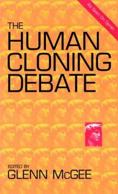 the controversy surrounding human cloning Ethical controversies of stem cell and human  human cloning is a subject of great controversy regarding its  it is clear that the controversy surrounding stem.