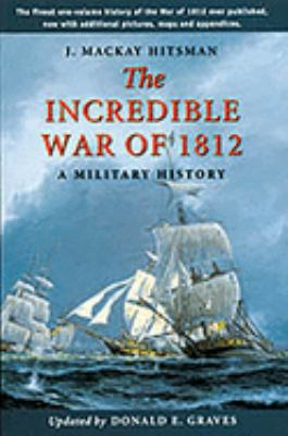The Incredible War of 1812 9781896941134