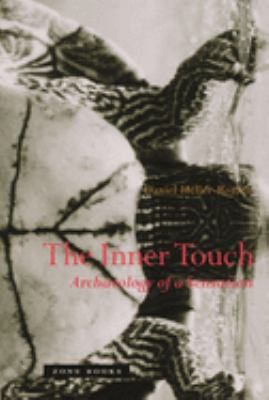 The Inner Touch: Archaeology of a Sensation 9781890951764