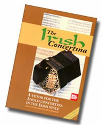 The Irish Concertina: A Tutor for the Anglo Concertina in the Irish Style 9781899512256