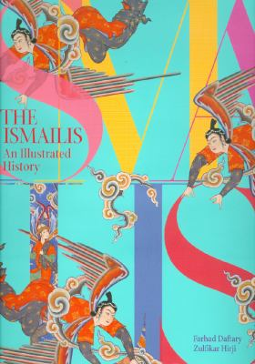 The Ismailis: An Illustrated History 9781898592266