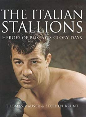 The Italian Stallions: Heroes of Boxing's Glory Days 9781894963039