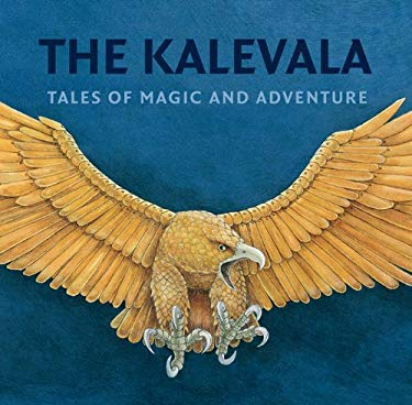 The Kalevala: Tales of Magic and Adventure 9781897476000