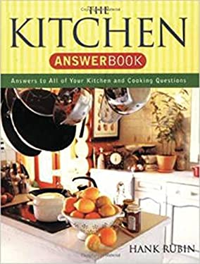 The Kitchen Answer Book: Answers to All of Your Kitchen and Cooking Questions 9781892123749