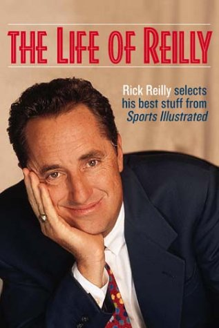 The Life of Reilly: The Best of Sports Illustrated's Rick Reilly 9781892129888