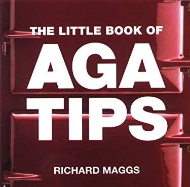 The Little Book of Aga Tips 9781899791842