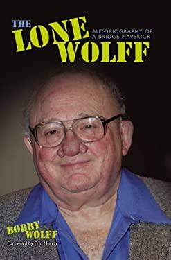 The Lone Wolff: Autobiography of a Bridge Maverick 9781897106372