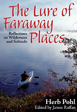 The Lure of Faraway Places: Reflections on Wilderness and Solitude 9781897045244