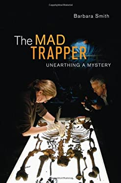 The Mad Trapper: Unearthing a Mystery 9781894974530