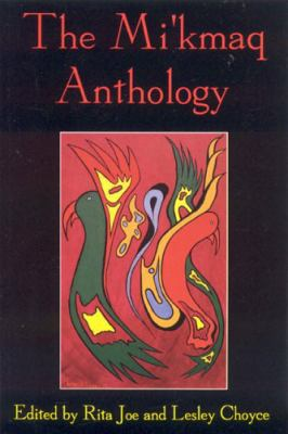 The Mi'kmaq Anthology 9781895900040