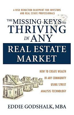 The Missing Keys to Thriving in Any Real Estate Market 9781890427139