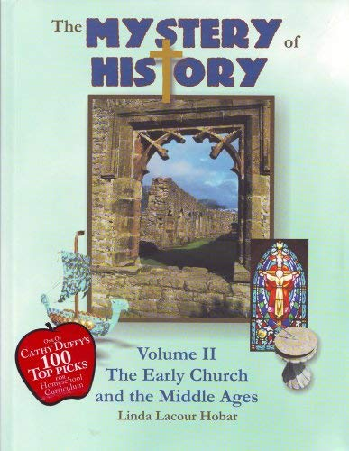 The Mystery of History: The Early Church and the Middle Ages 9781892427069