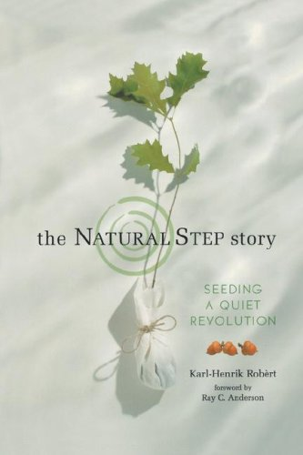 The Natural Step Story: Seeding a Quiet Revolution 9781897408148