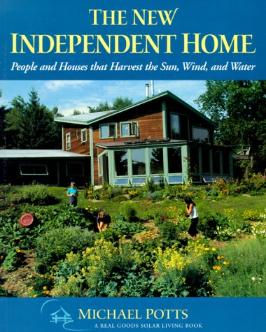 The New Independent Home: People and Houses That Harvest the Sun 9781890132149