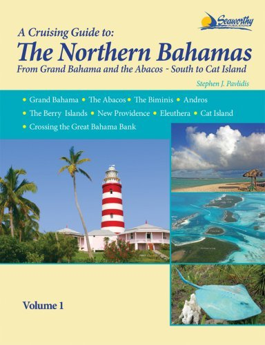 The Northern Bahamas Cruising Guide: From Grand Bahama and the Abacos South to Cat Island 9781892399281