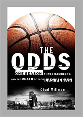 The Odds One Season, Three Gamblers, and the Death of Their Las Vegas 9781891620232