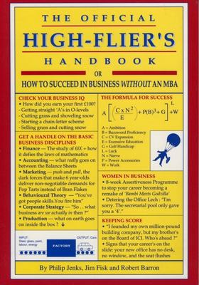 Official High-Flier's Handbook: How to Succeed in Business Without an MBA 9781897597019