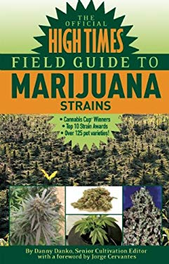 The Official High Times Field Guide to Marijuana Strains 9781893010284