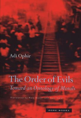 The Order of Evils: Toward an Ontology of Morals 9781890951511
