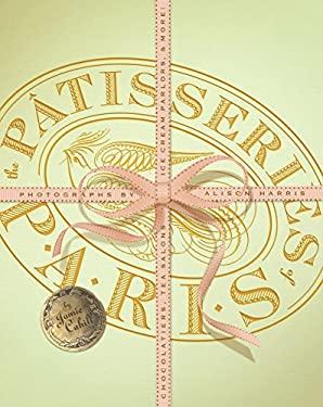 The Patisseries of Paris: Chocolatiers, Tea Salons, Ice Cream Parlors, & More 9781892145529