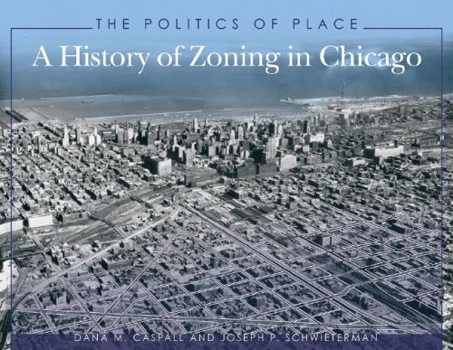 The Politics of Place: A History of Zoning in Chicago 9781893121263