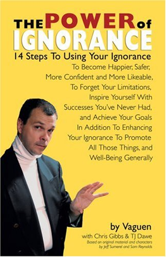 The Power of Ignorance: 14 Steps to Using Your Ignorance to Become Happier, Safer, More Confident and More Likeable, to Forget Your Limitation 9781897142134